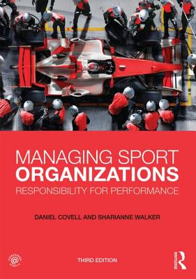 Managing Sport Organizations By Covell, Daniel/ Walker, Sharianne