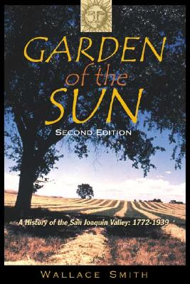 Garden of the Sun By Smith, Wallace/ Secrest, William B.