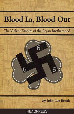 Blood in Blood Out By Brook, John Lee